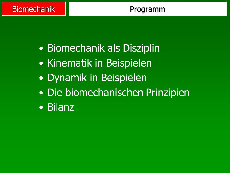 Biomechanik Kriterien zur Bewertung der Zweckmäßigkeit von Bewegungen Hochmuth, 1974 Keine mechanischen Gesetzmäßigkeiten Keine eindeutigen Vorschriften Definition, Wesen