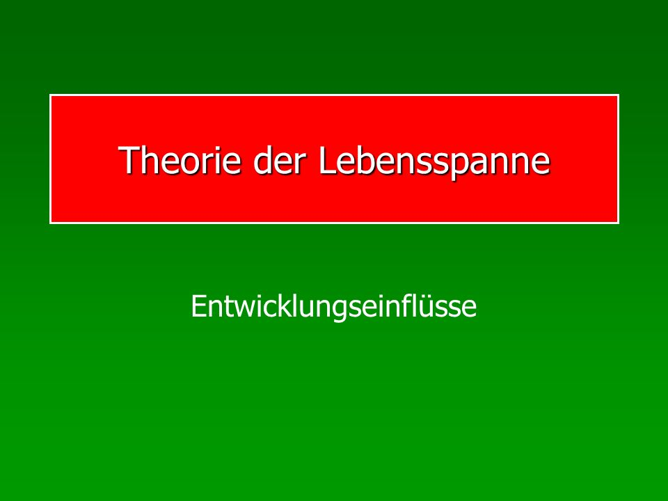 Theorie der Lebensspanne Entwicklungseinflüsse