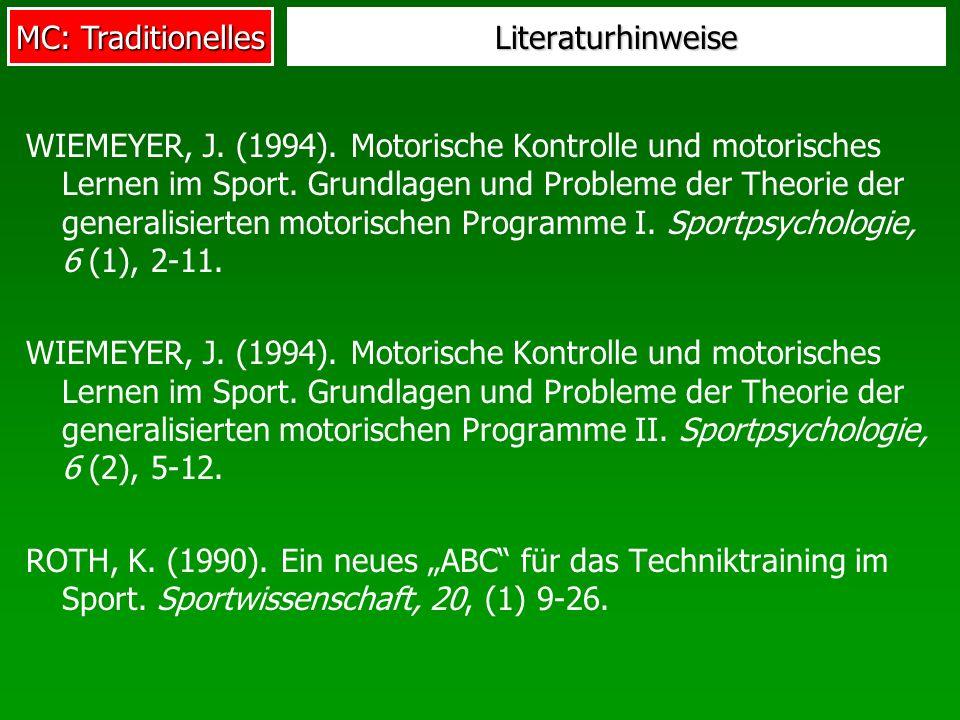 MC: Traditionelles Literaturhinweise WIEMEYER, J.(1994).
