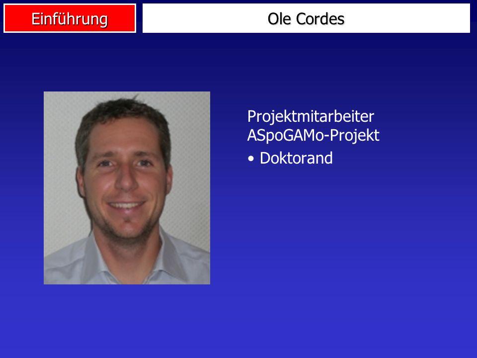 Einführung Ole Cordes Projektmitarbeiter ASpoGAMo-Projekt Doktorand