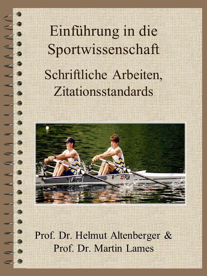 Einführung in die Sportwissenschaft Schriftliche Arbeiten, Zitationsstandards Prof.