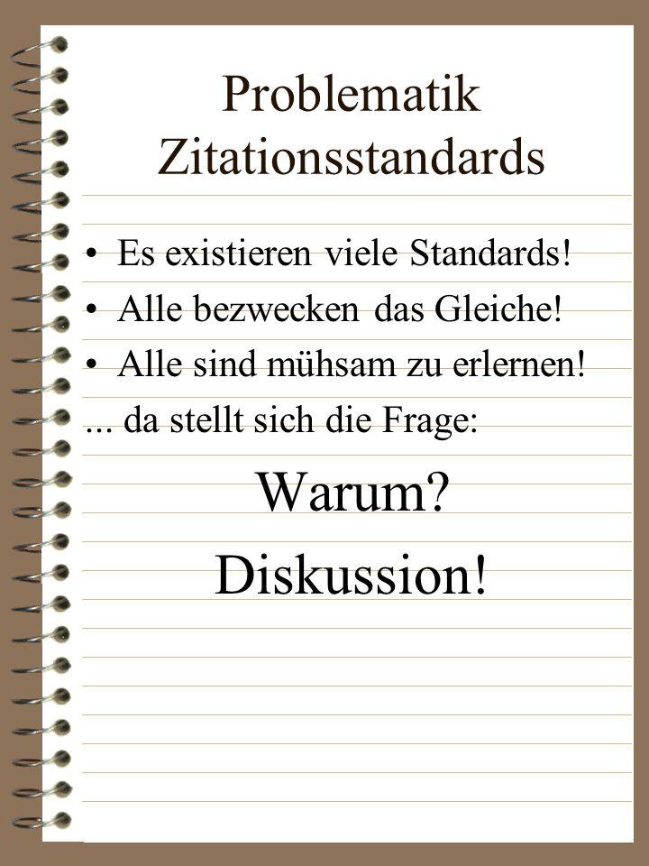Problematik Zitationsstandards Es existieren viele Standards.