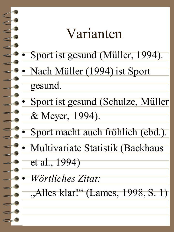 Varianten Sport ist gesund (Müller, 1994).Nach Müller (1994) ist Sport gesund.