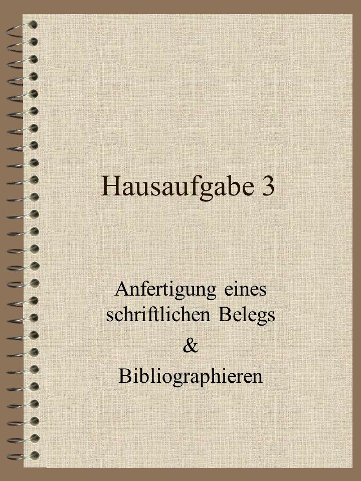 Hausaufgabe 3 Anfertigung eines schriftlichen Belegs & Bibliographieren