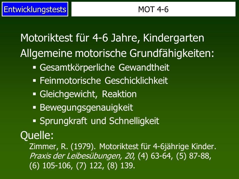 EntwicklungstestsMOT 4-6 Motoriktest für 4-6 Jahre, Kindergarten Allgemeine motorische Grundfähigkeiten: Gesamtkörperliche Gewandtheit Feinmotorische