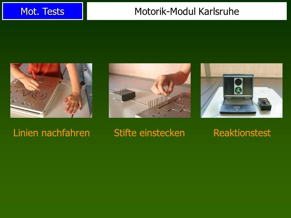Mot. Tests Motorik-Modul Karlsruhe Linien nachfahrenStifte einsteckenReaktionstest
