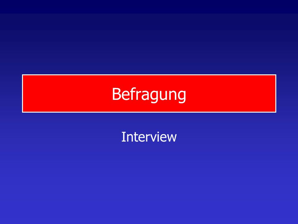 Befragung Interview