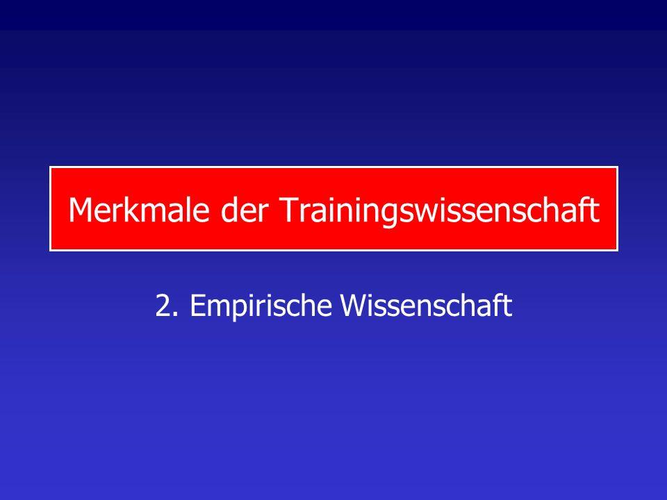 Merkmale der Trainingswissenschaft 2. Empirische Wissenschaft