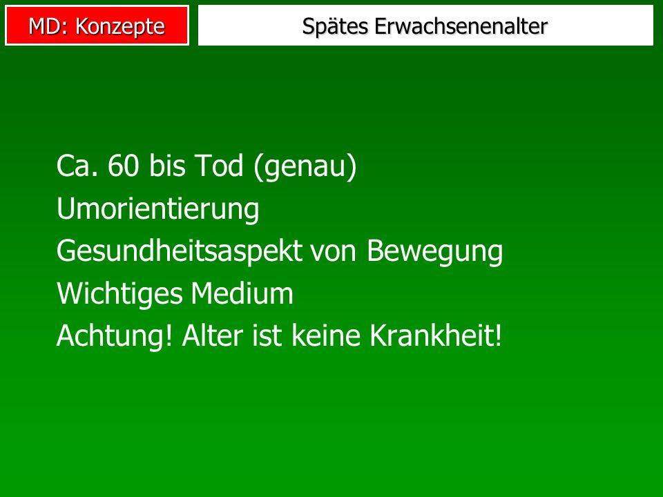 MD: Konzepte Spätes Erwachsenenalter Ca.