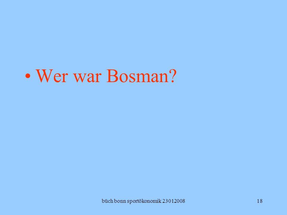 büch bonn sportökonomik 2301200818 Wer war Bosman?