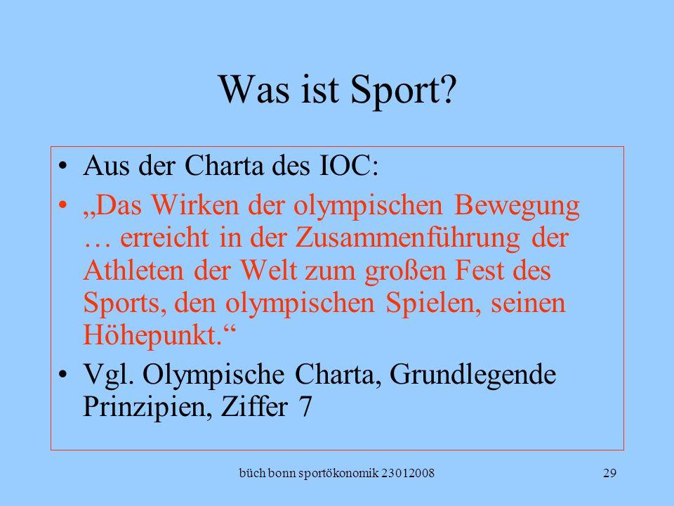 büch bonn sportökonomik 2301200829 Was ist Sport? Aus der Charta des IOC: Das Wirken der olympischen Bewegung … erreicht in der Zusammenführung der At