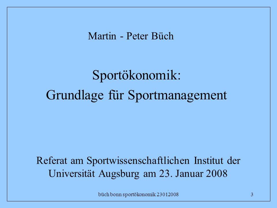 büch bonn sportökonomik 230120083 Sportökonomik: Grundlage für Sportmanagement Referat am Sportwissenschaftlichen Institut der Universität Augsburg am