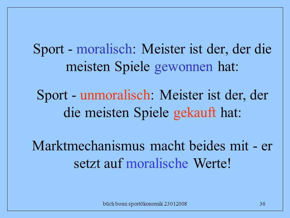 büch bonn sportökonomik 2301200836 Sport - moralisch: Meister ist der, der die meisten Spiele gewonnen hat: Sport - unmoralisch: Meister ist der, der