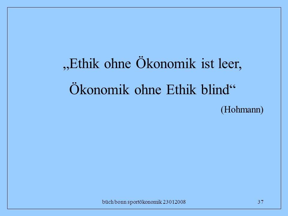 büch bonn sportökonomik 2301200837 Ethik ohne Ökonomik ist leer, Ökonomik ohne Ethik blind (Hohmann)