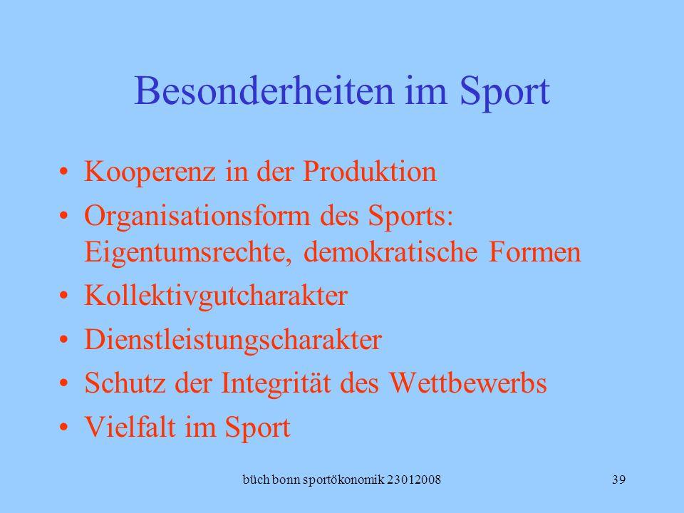 büch bonn sportökonomik 2301200839 Besonderheiten im Sport Kooperenz in der Produktion Organisationsform des Sports: Eigentumsrechte, demokratische Fo