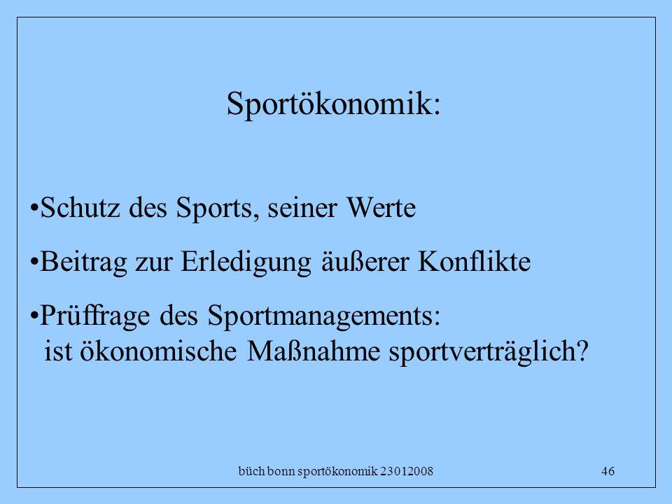 büch bonn sportökonomik 2301200846 Sportökonomik: Schutz des Sports, seiner Werte Beitrag zur Erledigung äußerer Konflikte Prüffrage des Sportmanageme