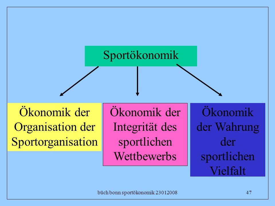 büch bonn sportökonomik 2301200847 Sportökonomik Ökonomik der Wahrung der sportlichen Vielfalt Ökonomik der Organisation der Sportorganisation Ökonomi