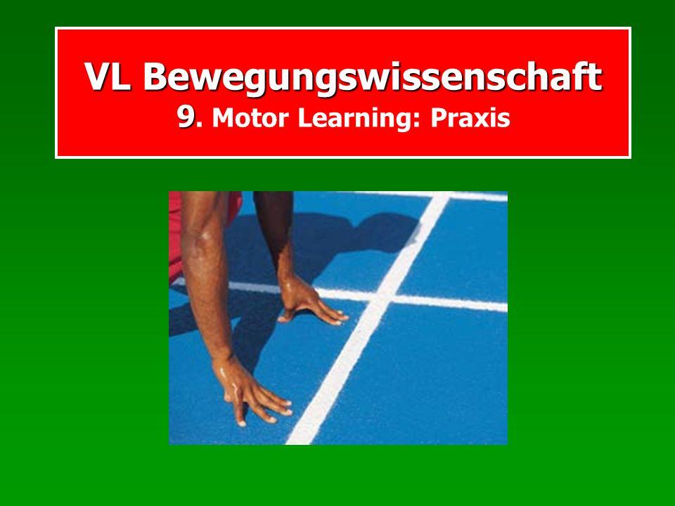 ML: Praxis Programm Rahmenkonzept motorischen Lernens Instruktion Feedback Prozesse im Sportler Lehrerrolle Motivation und motorisches Lernen Methoden des motorischen Lernens Mentales Üben Übungsvariabilität Teil- vs.