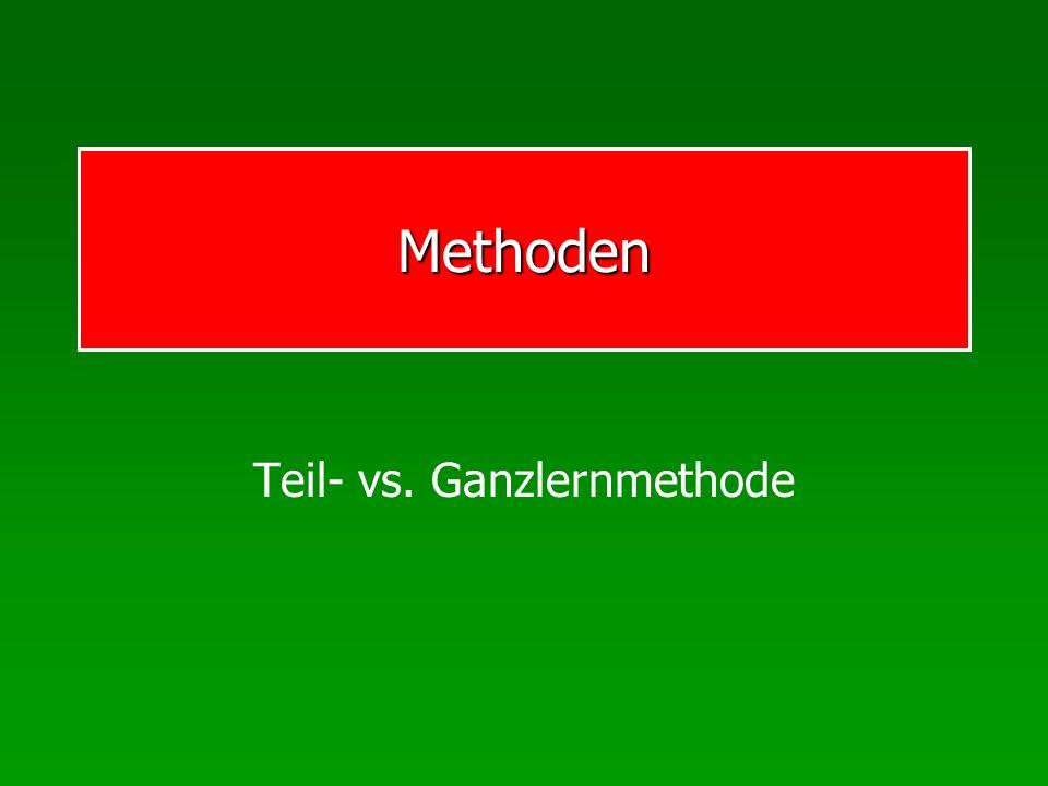 Methoden Teil- vs. Ganzlernmethode