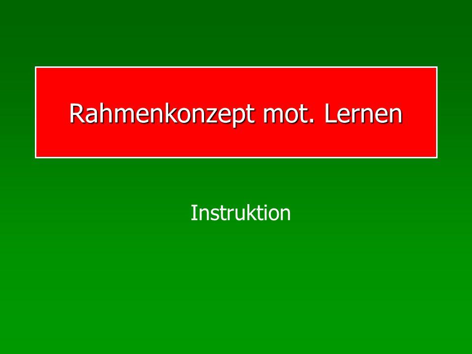 Rahmenkonzept mot. Lernen Instruktion