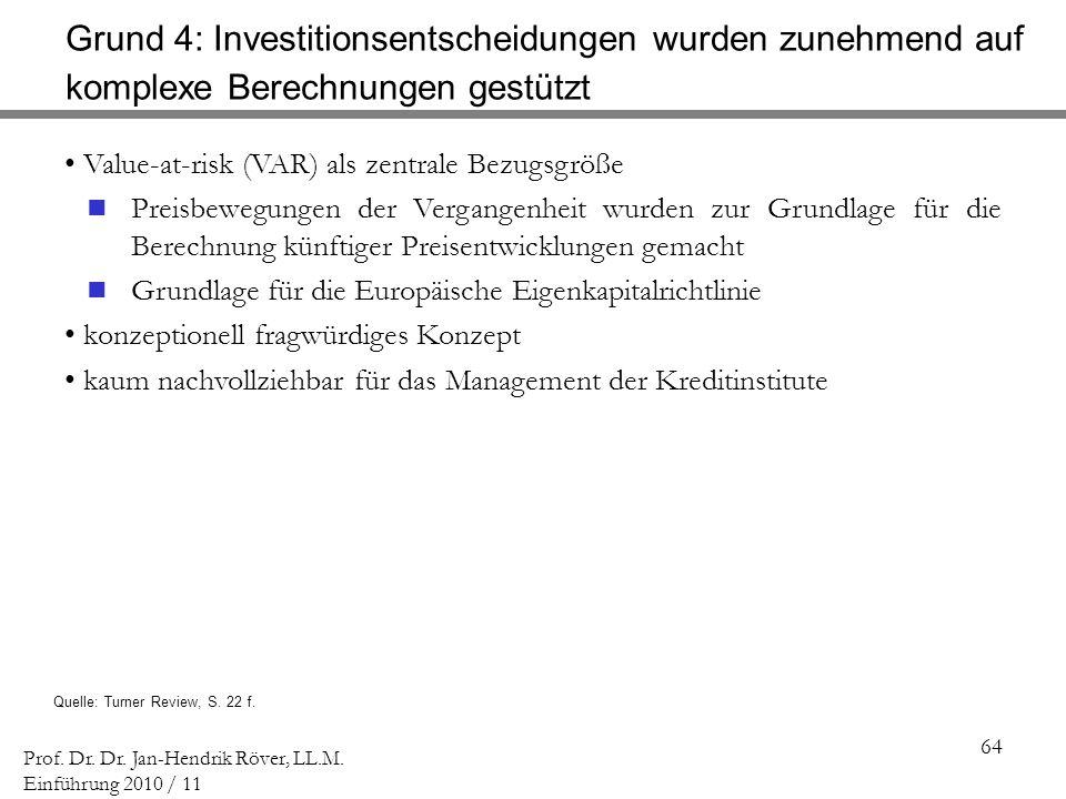 64 Prof. Dr. Dr. Jan-Hendrik Röver, LL.M. Einführung 2010 / 11 Quelle: Turner Review, S. 22 f. Value-at-risk (VAR) als zentrale Bezugsgröße Preisbeweg