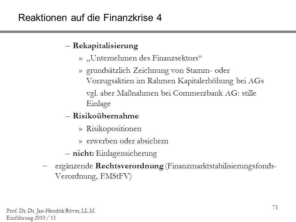 71 Prof. Dr. Dr. Jan-Hendrik Röver, LL.M. Einführung 2010 / 11 Reaktionen auf die Finanzkrise 4 –Rekapitalisierung »Unternehmen des Finanzsektors »gru
