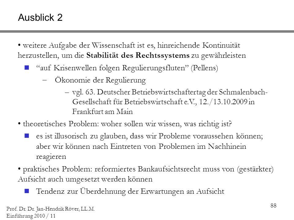 88 Prof. Dr. Dr. Jan-Hendrik Röver, LL.M. Einführung 2010 / 11 weitere Aufgabe der Wissenschaft ist es, hinreichende Kontinuität herzustellen, um die