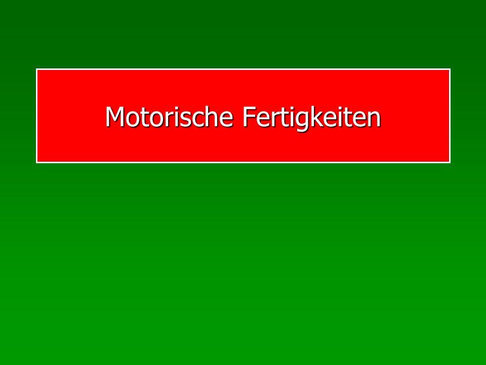 Motorische Fertigkeiten