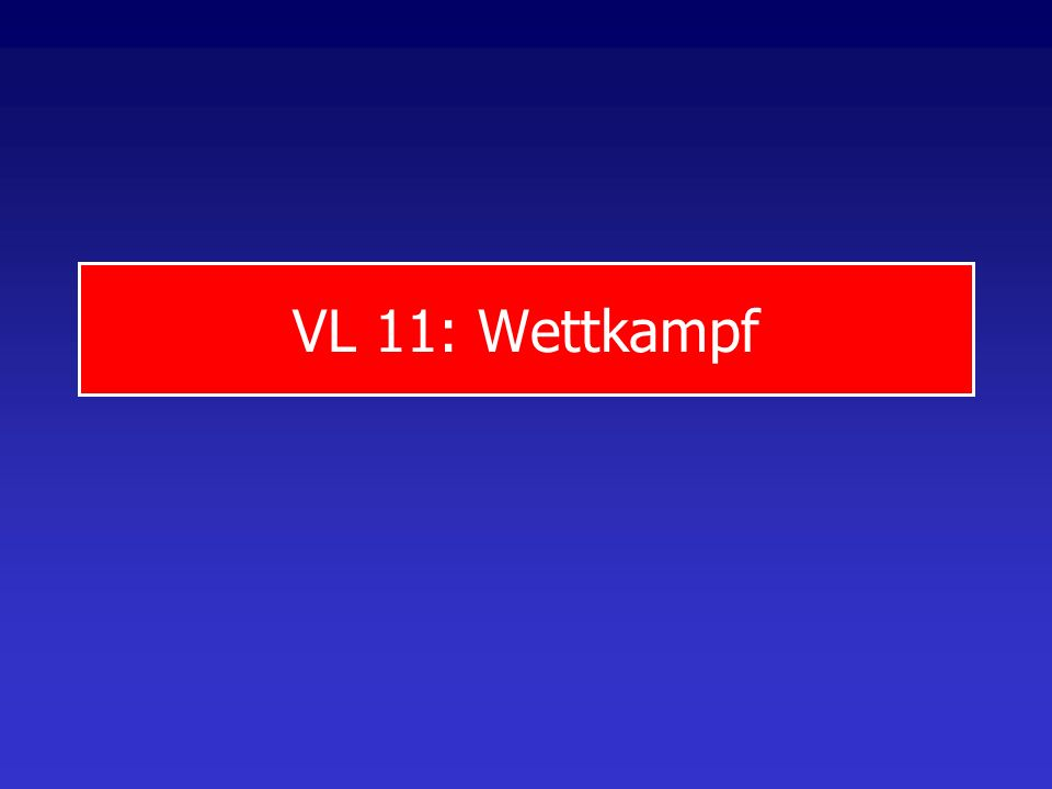 VL 11: Wettkampf