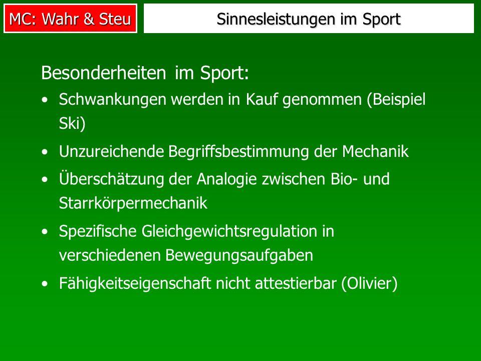 MC: Wahr & Steu Sinnesleistungen im Sport Besonderheiten im Sport: Schwankungen werden in Kauf genommen (Beispiel Ski) Unzureichende Begriffsbestimmun