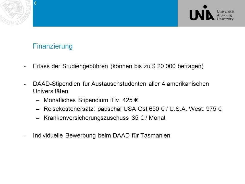 Finanzierung -Erlass der Studiengebühren (können bis zu $ 20.000 betragen) -DAAD-Stipendien für Austauschstudenten aller 4 amerikanischen Universitäten: –Monatliches Stipendium iHv.