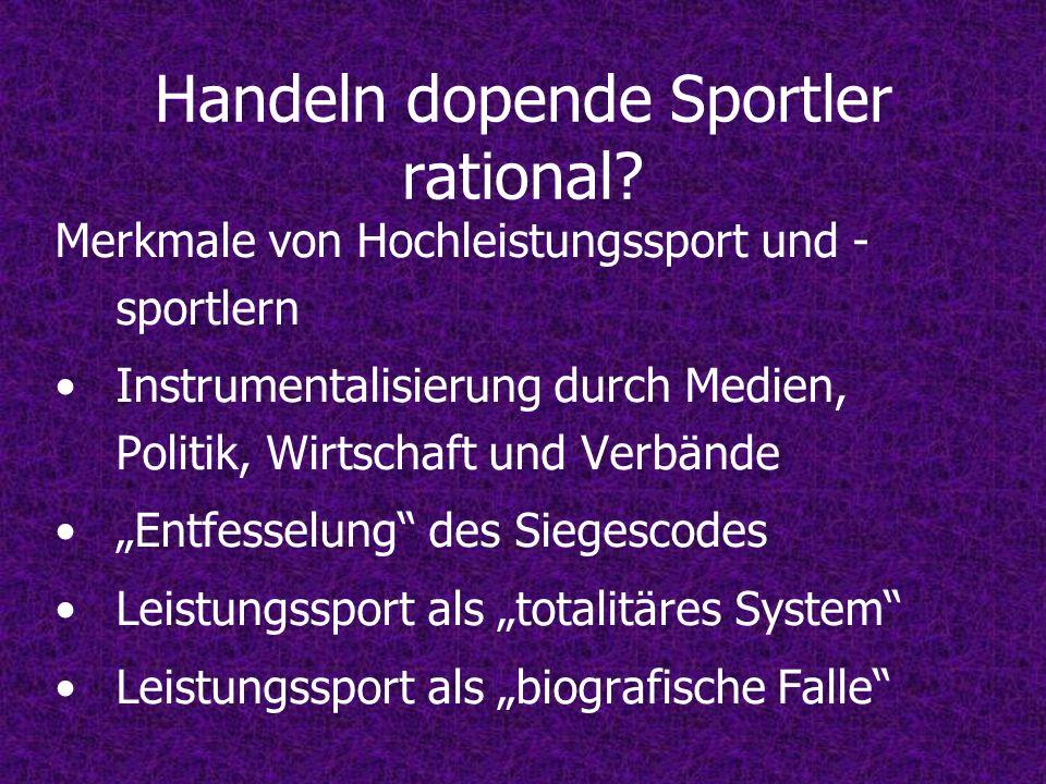 Handeln dopende Sportler rational? Merkmale von Hochleistungssport und - sportlern Instrumentalisierung durch Medien, Politik, Wirtschaft und Verbände