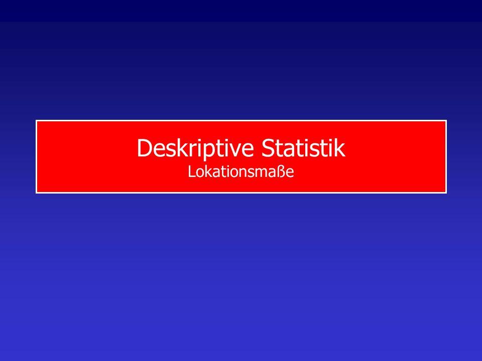 Deskriptive Statistik Lokationsmaße