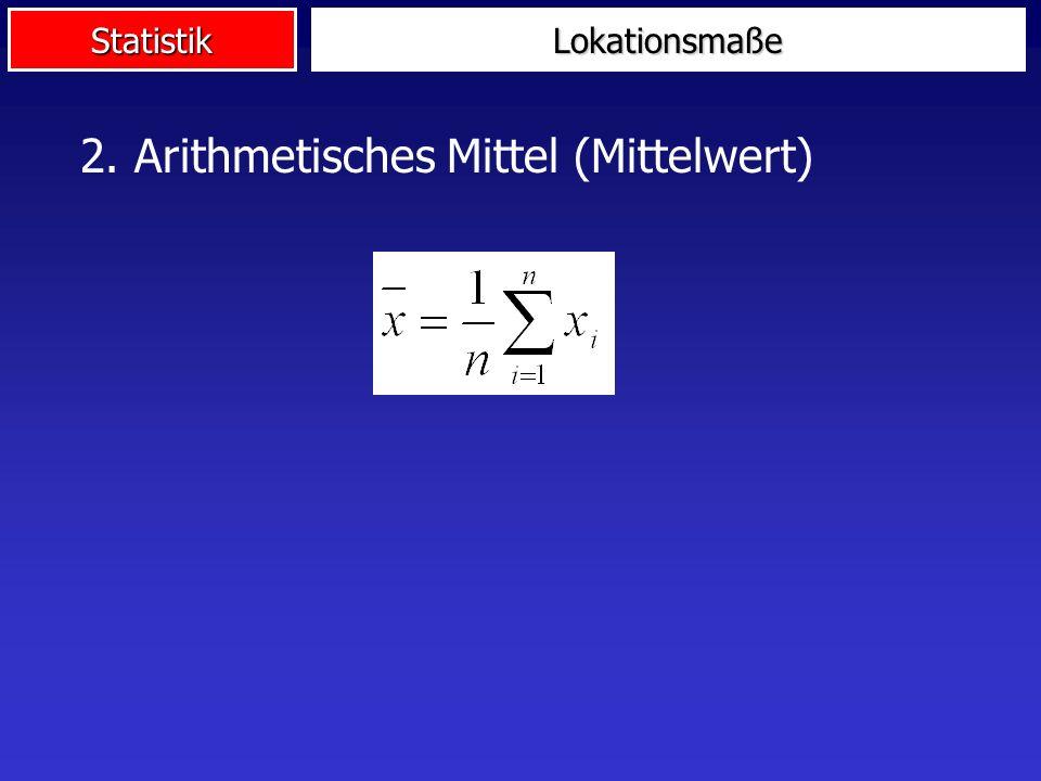 StatistikLokationsmaße 2. Arithmetisches Mittel (Mittelwert)