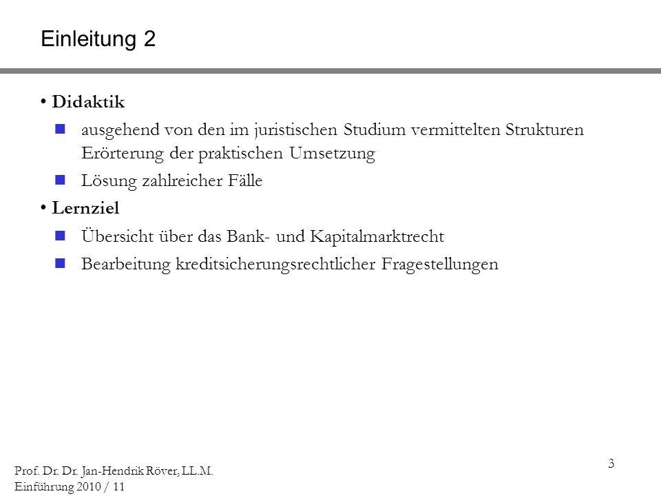 3 Prof. Dr. Dr. Jan-Hendrik Röver, LL.M. Einführung 2010 / 11 Einleitung 2 Didaktik ausgehend von den im juristischen Studium vermittelten Strukturen