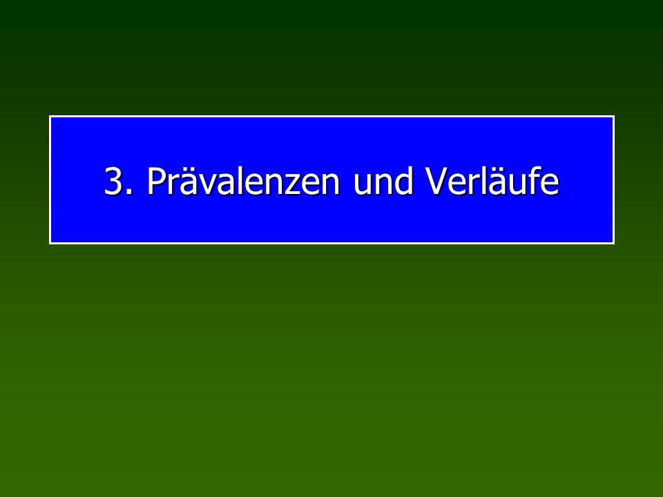 3. Prävalenzen und Verläufe