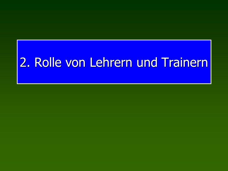 2. Rolle von Lehrern und Trainern