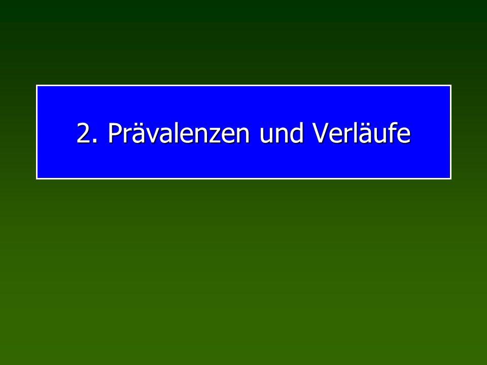 2. Prävalenzen und Verläufe