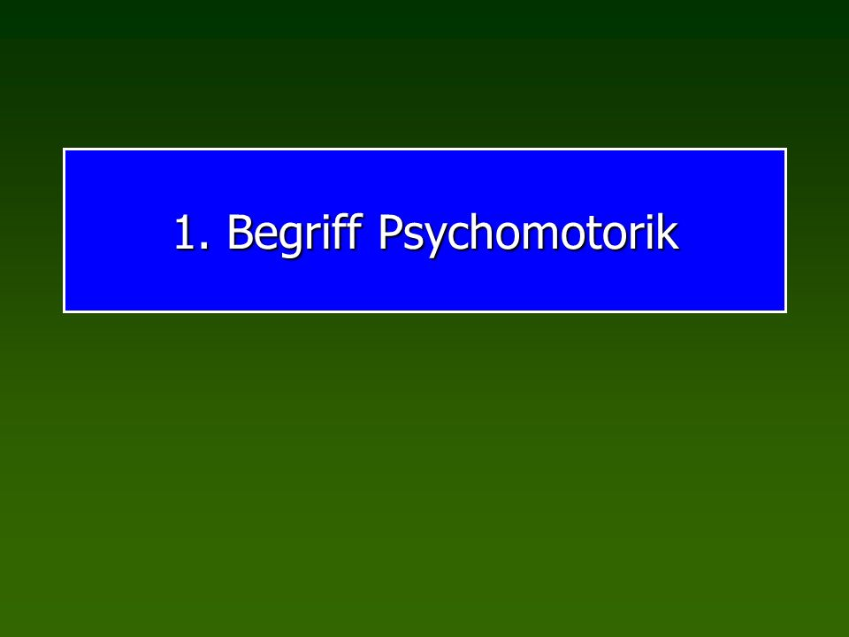 PsychomotorikDefinition Psychomotorik beschreibt eine ganzheitlich-humanistische, entwicklungs- und kindgemäße Art der Bewegungserziehung Motopädagogik: Psychomotorische Erziehung Mototherapie: Psychomotorische Therapie