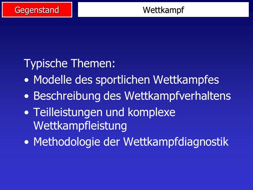 Gegenstand Leistungsfähigkeit Typische Themen: Modelle der Leistungsfähigkeit Systematik und Determination der Leistungskomponenten Theoretische und p
