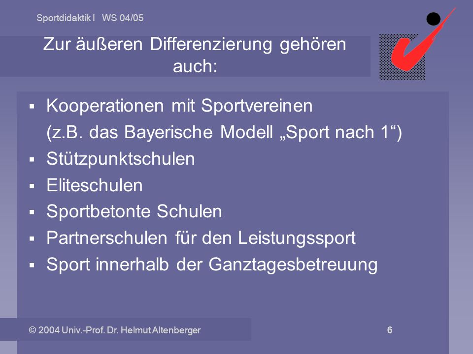Sportdidaktik I WS 04/05 © 2004 Univ.-Prof. Dr.