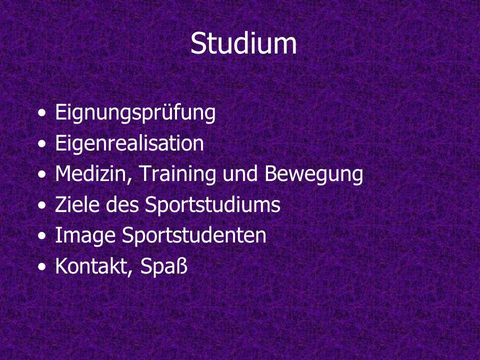 Studium Eignungsprüfung Eigenrealisation Medizin, Training und Bewegung Ziele des Sportstudiums Image Sportstudenten Kontakt, Spaß