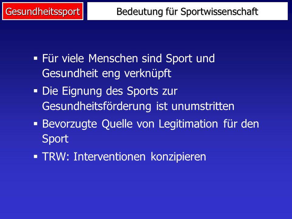 Gesundheitssport Für viele Menschen sind Sport und Gesundheit eng verknüpft Die Eignung des Sports zur Gesundheitsförderung ist unumstritten Bevorzugt
