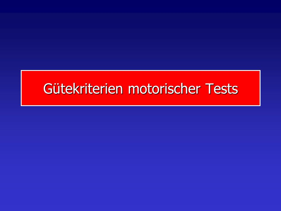 Gütekriterien motorischer Tests