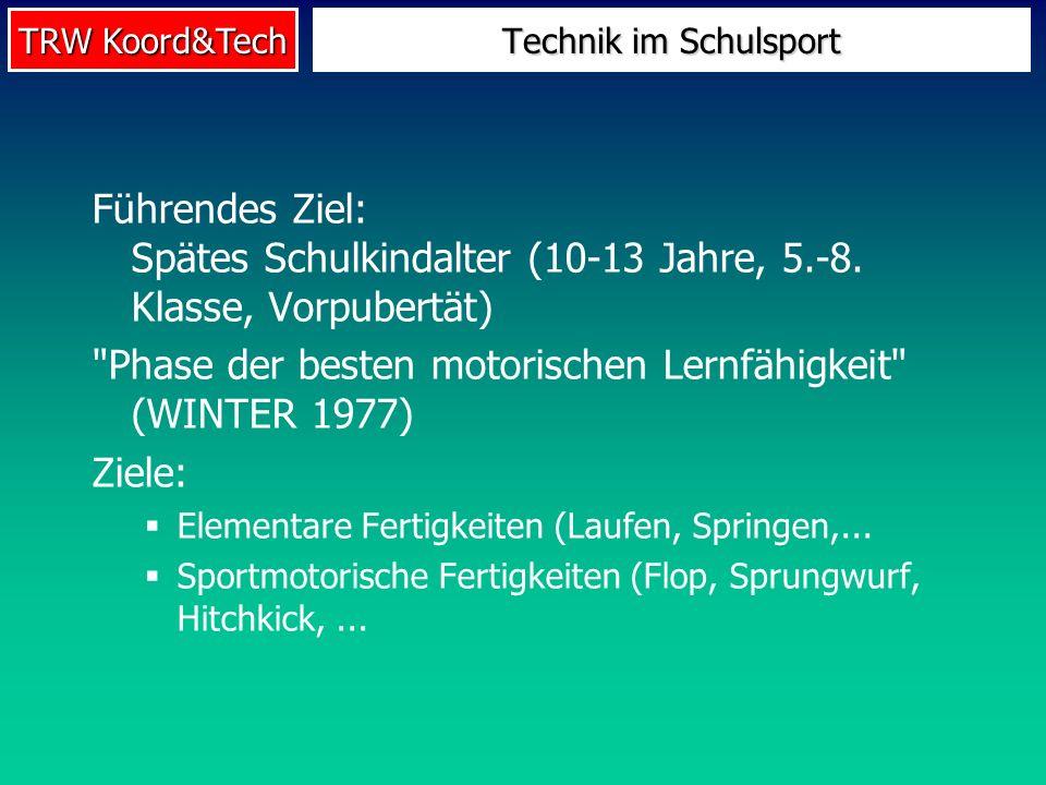 TRW Koord&Tech Führendes Ziel: Spätes Schulkindalter (10-13 Jahre, 5.-8. Klasse, Vorpubertät)