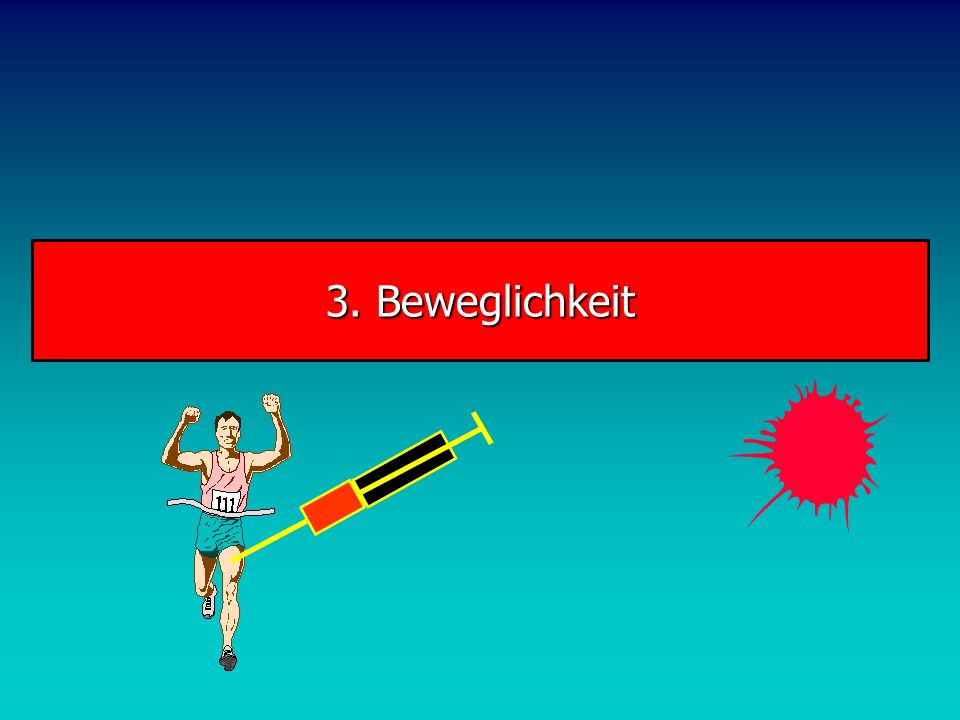 3. Beweglichkeit