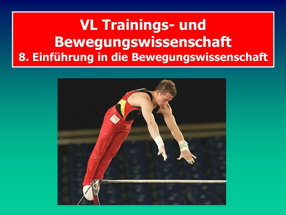 VL Trainings- und Bewegungswissenschaft 8. Einführung in die Bewegungswissenschaft