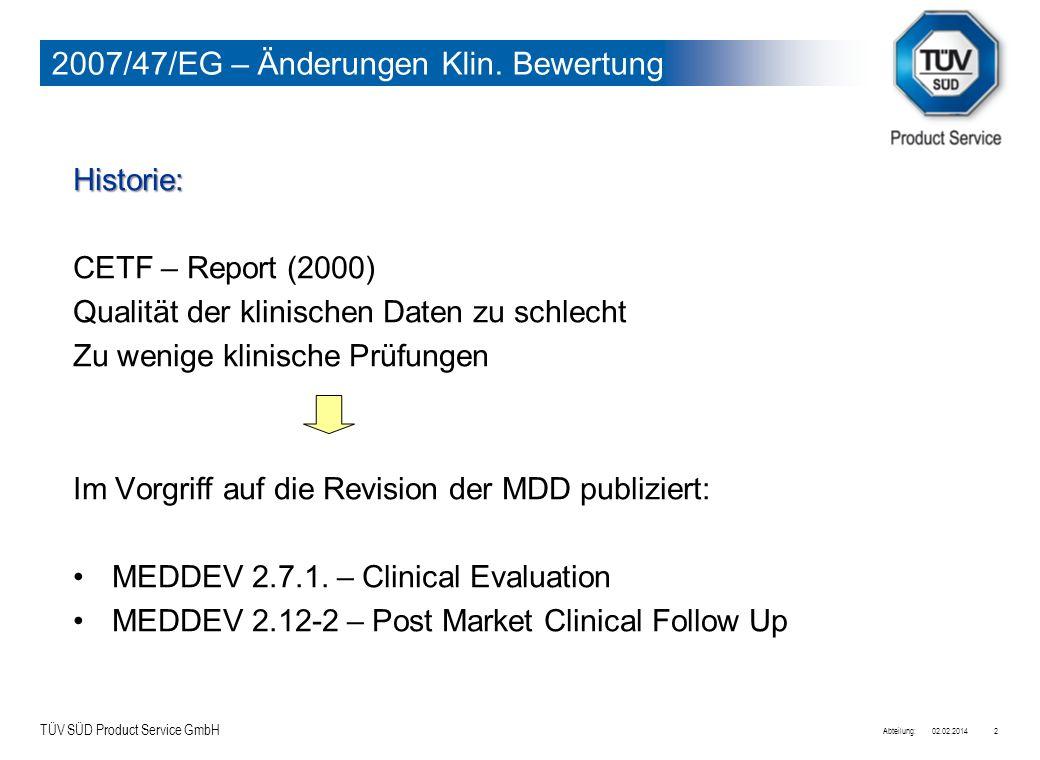 TÜV SÜD Product Service GmbH 02.02.2014Abteilung:2 2007/47/EG – Änderungen Klin. Bewertung Historie: CETF – Report (2000) Qualität der klinischen Date