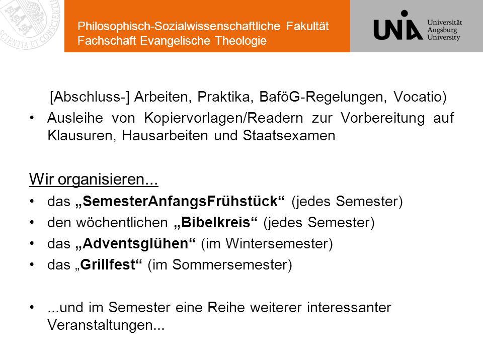 Philosophisch-Sozialwissenschaftliche Fakultät Fachschaft Evangelische Theologie [Abschluss-] Arbeiten, Praktika, BaföG-Regelungen, Vocatio) Ausleihe