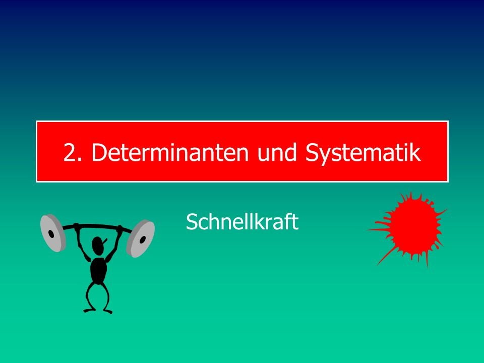 2. Determinanten und Systematik Schnellkraft